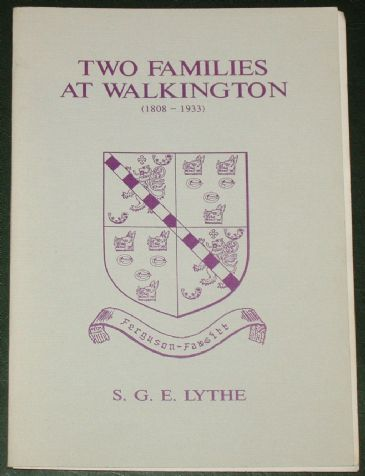 Two Families at Walkington (1808-1933), by S.G.E. Lythe